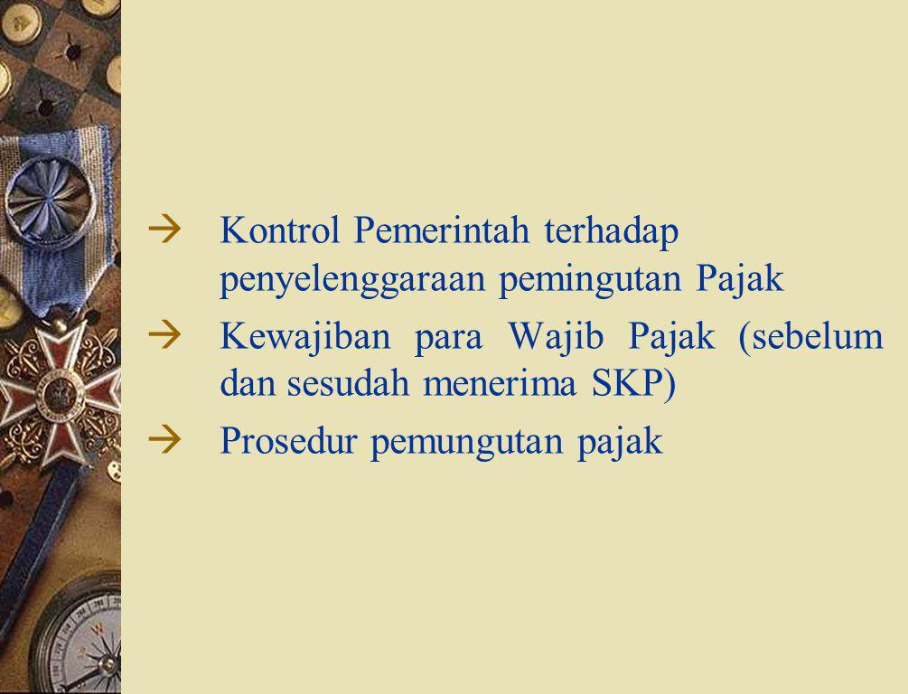 2. Hukum Pajak Formil  Peraturan peraturan mengenai cara-cara untuk menjelmakan hukum pajak material menjadi suatu kenyataan.  Memuat cara2 penyelen