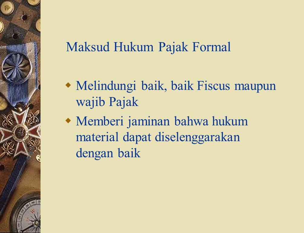  Kontrol Pemerintah terhadap penyelenggaraan pemingutan Pajak  Kewajiban para Wajib Pajak (sebelum dan sesudah menerima SKP)  Prosedur pemungutan p