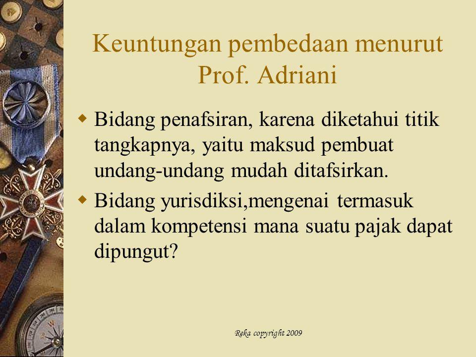 Reka copyright 2009 Keuntungan pembedaan menurut Prof. Adriani  Bidang penafsiran, karena diketahui titik tangkapnya, yaitu maksud pembuat undang-und