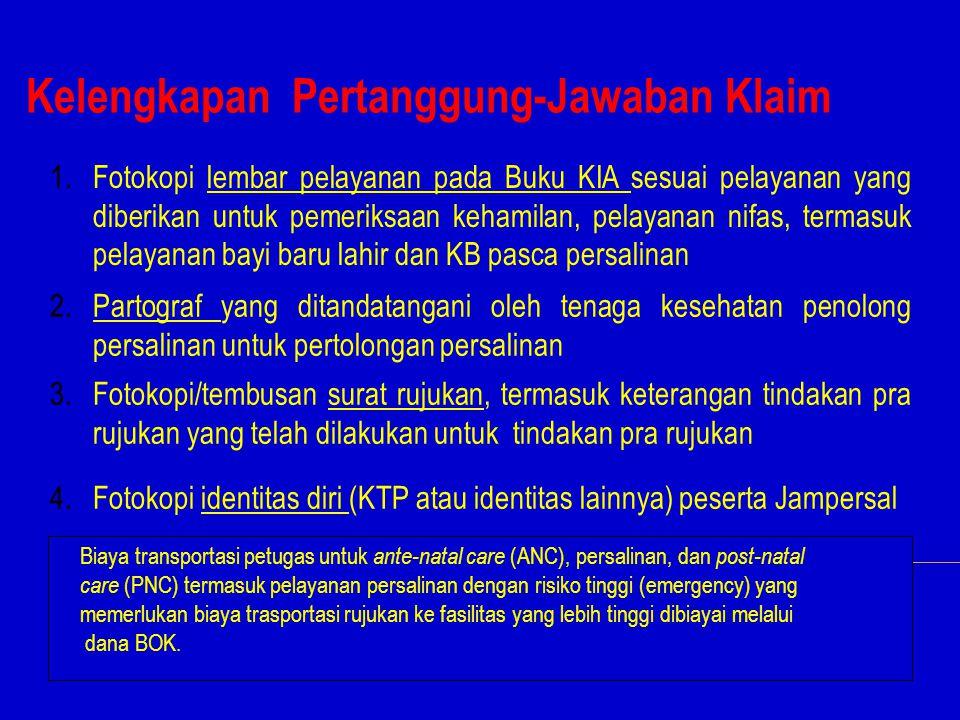 Kelengkapan Pertanggung-Jawaban Klaim 1.Fotokopi lembar pelayanan pada Buku KIA sesuai pelayanan yang diberikan untuk pemeriksaan kehamilan, pelayanan