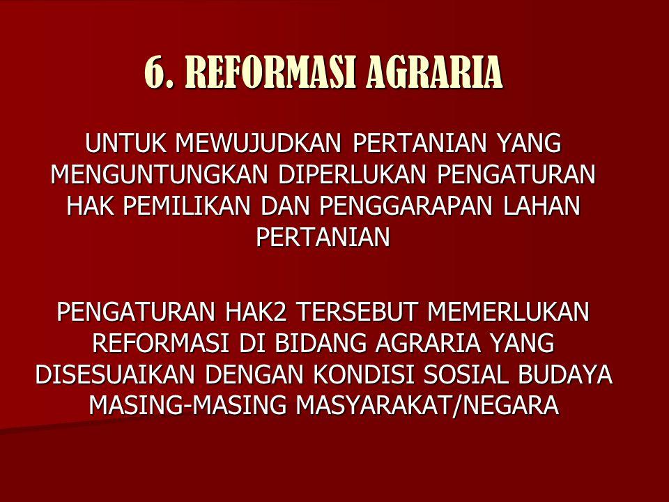 6. REFORMASI AGRARIA UNTUK MEWUJUDKAN PERTANIAN YANG MENGUNTUNGKAN DIPERLUKAN PENGATURAN HAK PEMILIKAN DAN PENGGARAPAN LAHAN PERTANIAN PENGATURAN HAK2