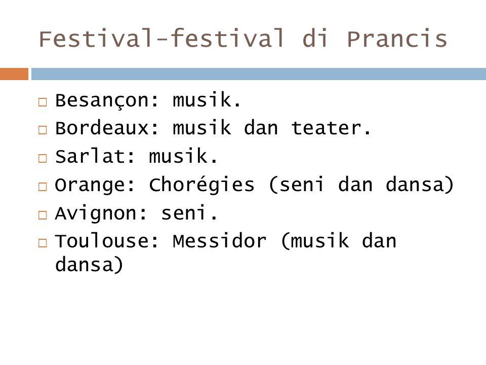Festival-festival di Prancis  Besançon: musik.  Bordeaux: musik dan teater.