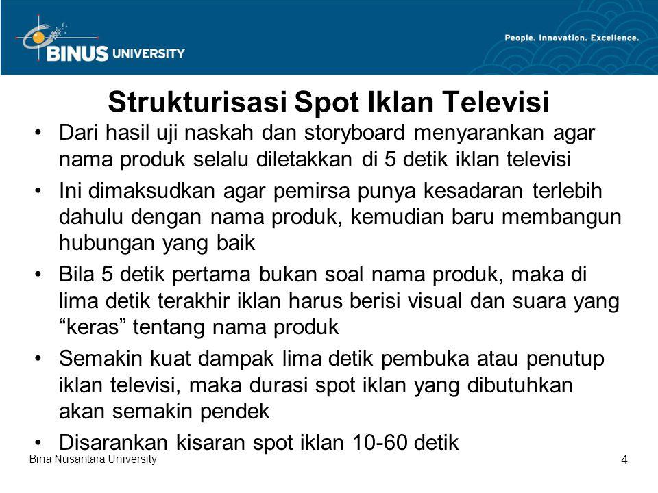 Strukturisasi Spot Iklan Televisi Dari hasil uji naskah dan storyboard menyarankan agar nama produk selalu diletakkan di 5 detik iklan televisi Ini di