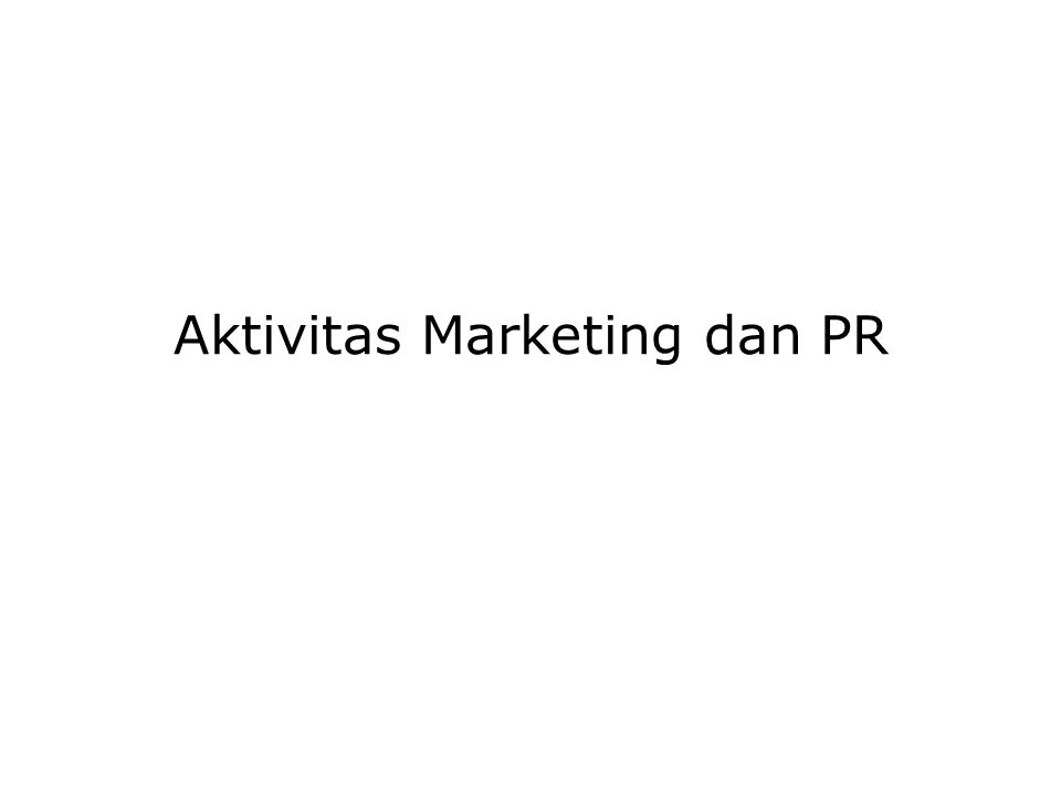 Aktivitas Marketing dan PR