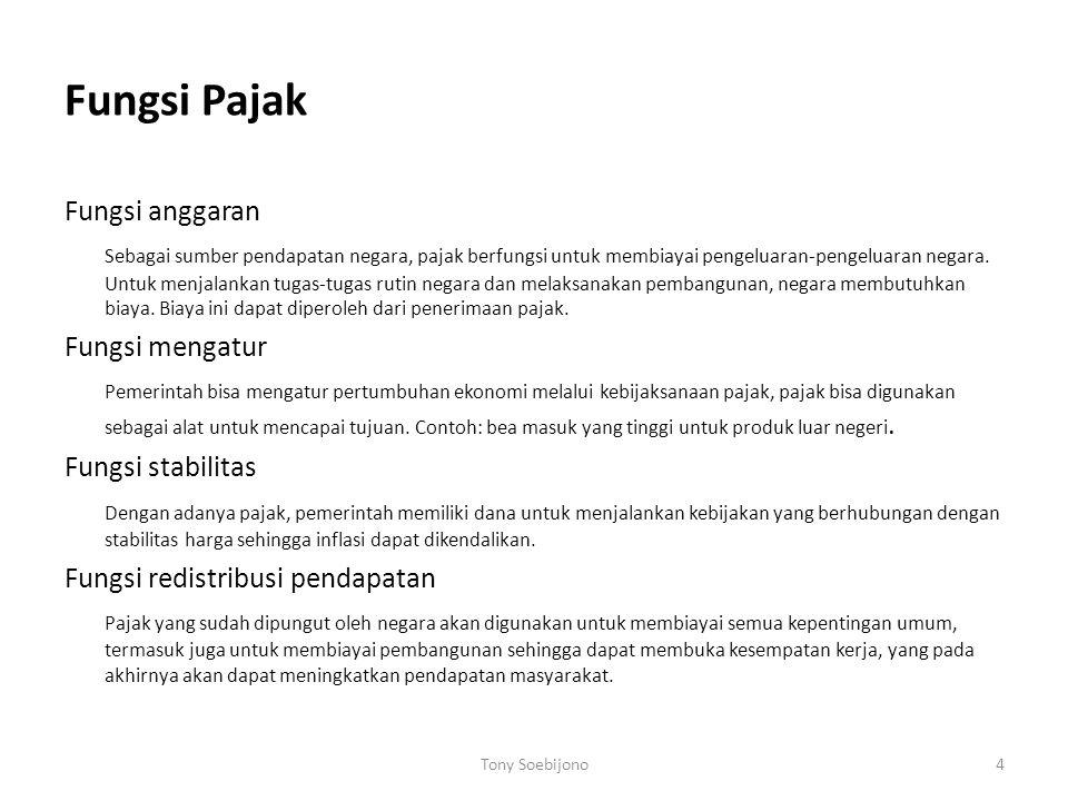 Fungsi Pajak Fungsi anggaran Sebagai sumber pendapatan negara, pajak berfungsi untuk membiayai pengeluaran-pengeluaran negara.