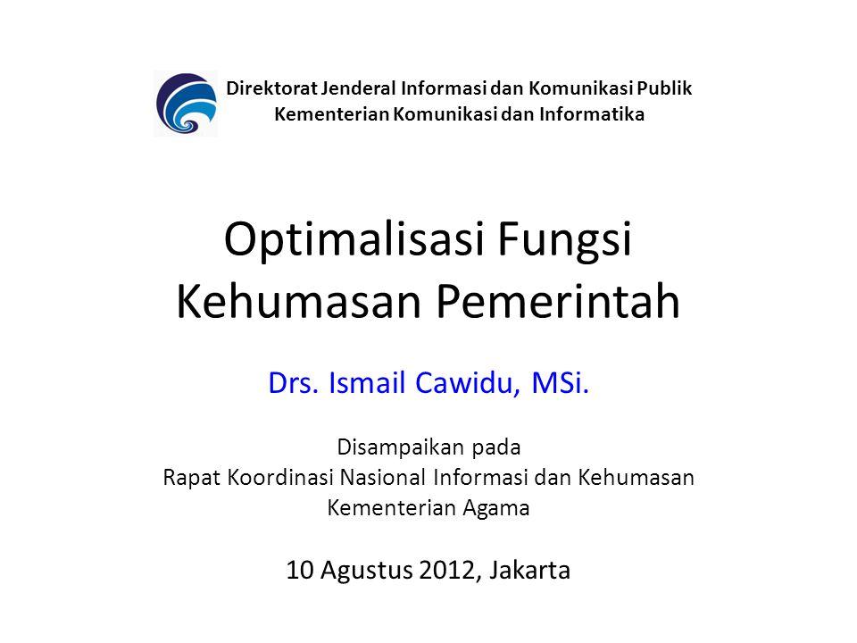 Optimalisasi Fungsi Kehumasan Pemerintah Drs. Ismail Cawidu, MSi. Disampaikan pada Rapat Koordinasi Nasional Informasi dan Kehumasan Kementerian Agama