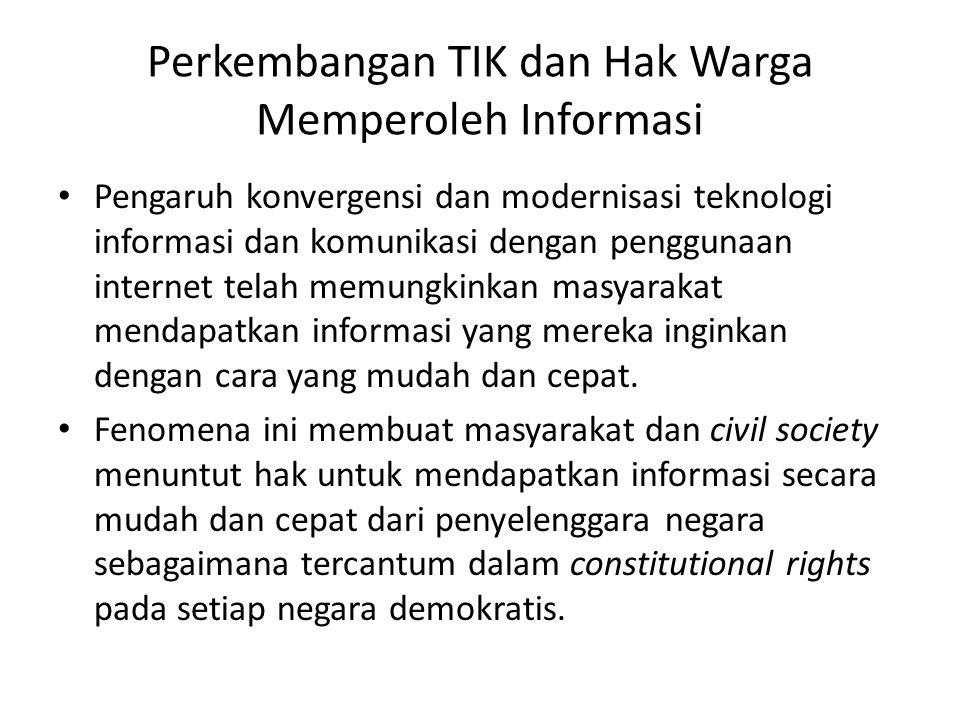 Perkembangan TIK dan Hak Warga Memperoleh Informasi Pengaruh konvergensi dan modernisasi teknologi informasi dan komunikasi dengan penggunaan internet