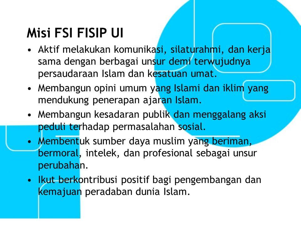 Misi FSI FISIP UI Aktif melakukan komunikasi, silaturahmi, dan kerja sama dengan berbagai unsur demi terwujudnya persaudaraan Islam dan kesatuan umat.