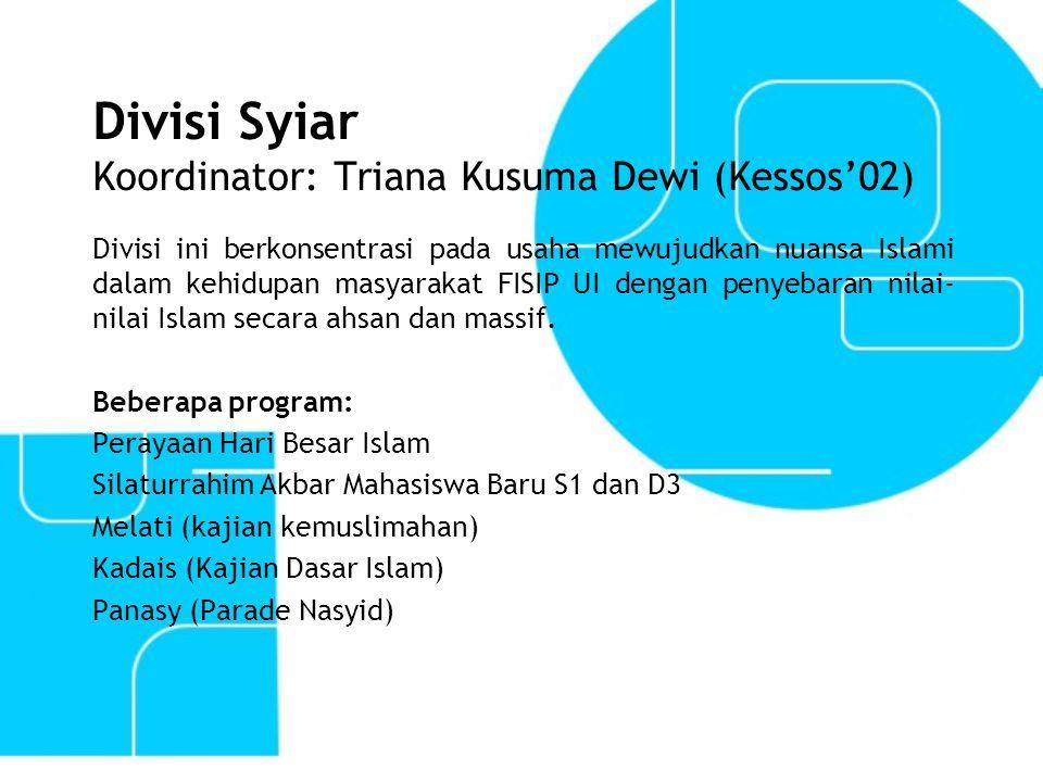 Divisi Pengembangan Sumber Daya Muslim Koordinator: Herry Wibowo (Kessos'03) PSDM bertujuan membentuk manusia seutuhnya berlandaskan profesionalitas, kualitas dan semangat jiwa Islam.
