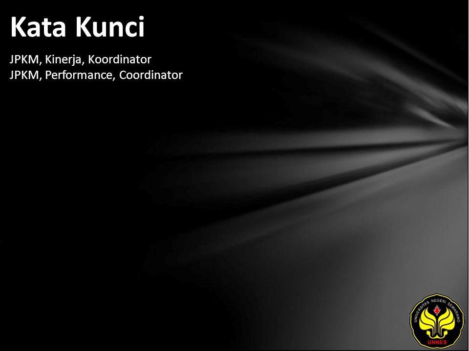 Kata Kunci JPKM, Kinerja, Koordinator JPKM, Performance, Coordinator