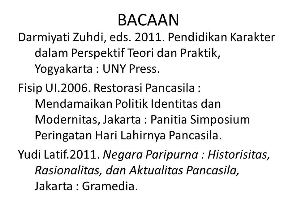 BACAAN Darmiyati Zuhdi, eds. 2011. Pendidikan Karakter dalam Perspektif Teori dan Praktik, Yogyakarta : UNY Press. Fisip UI.2006. Restorasi Pancasila