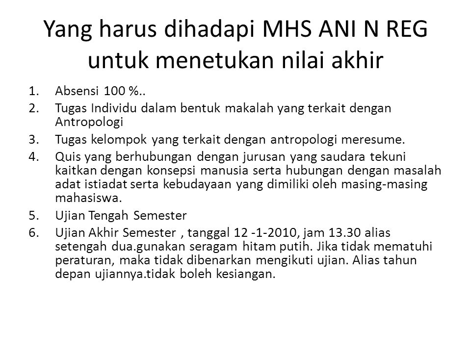 Yang harus dihadapi MHS ANI N REG untuk menetukan nilai akhir 1.Absensi 100 %..