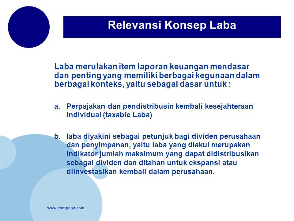 www.company.com Laba merulakan item laporan keuangan mendasar dan penting yang memiliki berbagai kegunaan dalam berbagai konteks, yaitu sebagai dasar