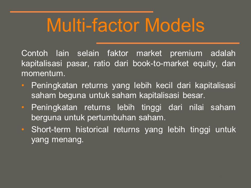 your name Multi-factor Models Contoh lain selain faktor market premium adalah kapitalisasi pasar, ratio dari book-to-market equity, dan momentum.