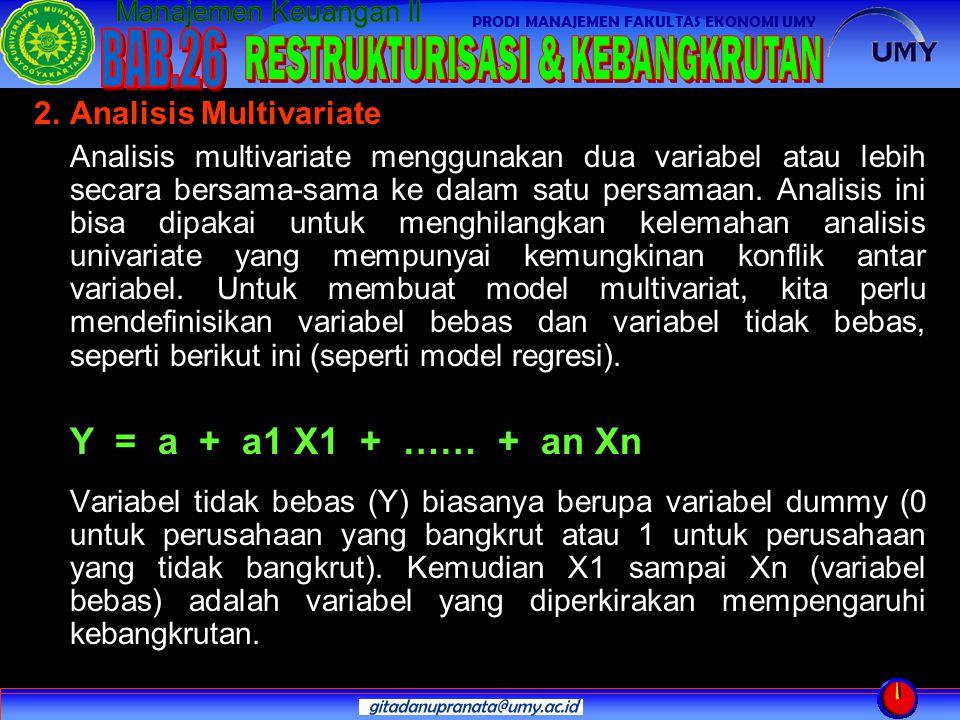 PRODI MANAJEMEN FAKULTAS EKONOMI UMY 2. Analisis Multivariate Analisis multivariate menggunakan dua variabel atau lebih secara bersama-sama ke dalam s