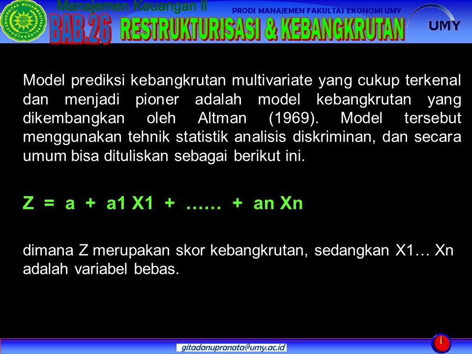 PRODI MANAJEMEN FAKULTAS EKONOMI UMY Model prediksi kebangkrutan multivariate yang cukup terkenal dan menjadi pioner adalah model kebangkrutan yang dikembangkan oleh Altman (1969).