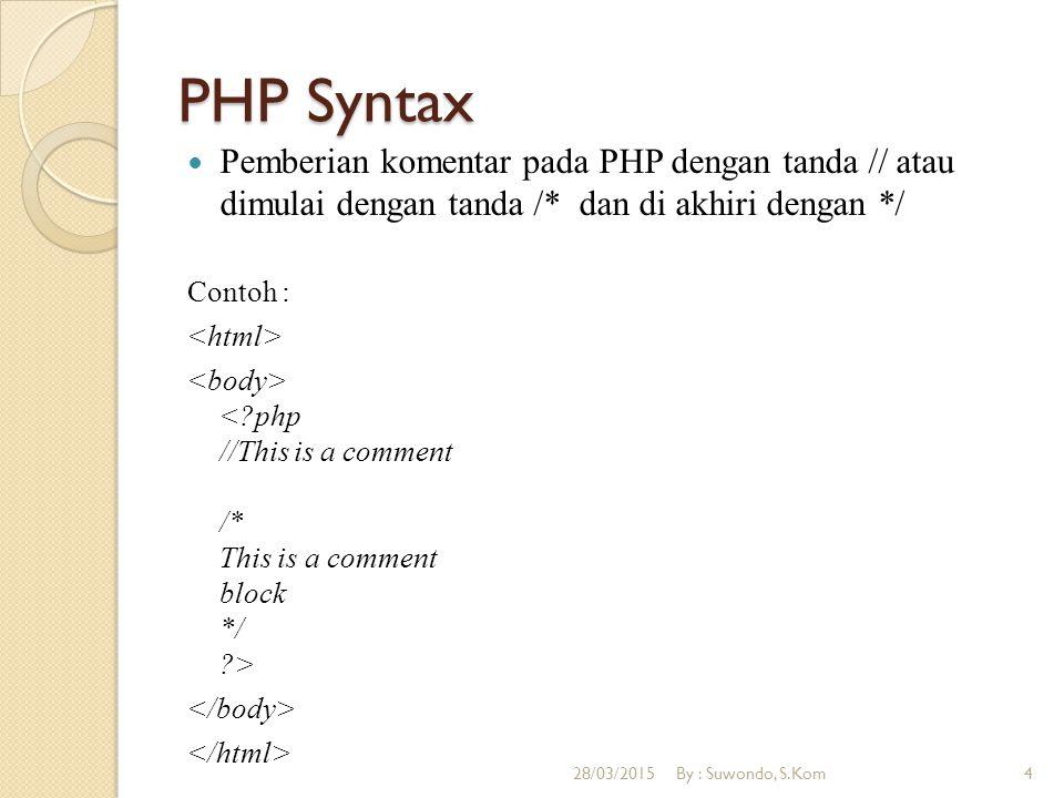 PHP Variable Variabel digunakan untuk menyimpan nilai-nilai, seperti string teks, angka atau array.