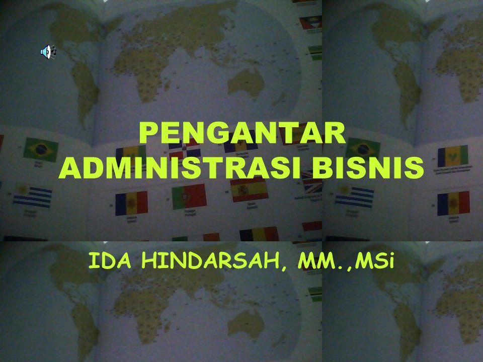 PENGANTAR ADMINISTRASI BISNIS IDA HINDARSAH, MM.,MSi