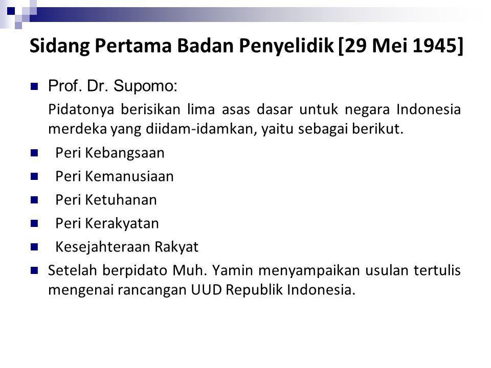 Sidang Pertama Badan Penyelidik [29 Mei 1945] Prof. Dr. Supomo: Pidatonya berisikan lima asas dasar untuk negara Indonesia merdeka yang diidam-idamkan