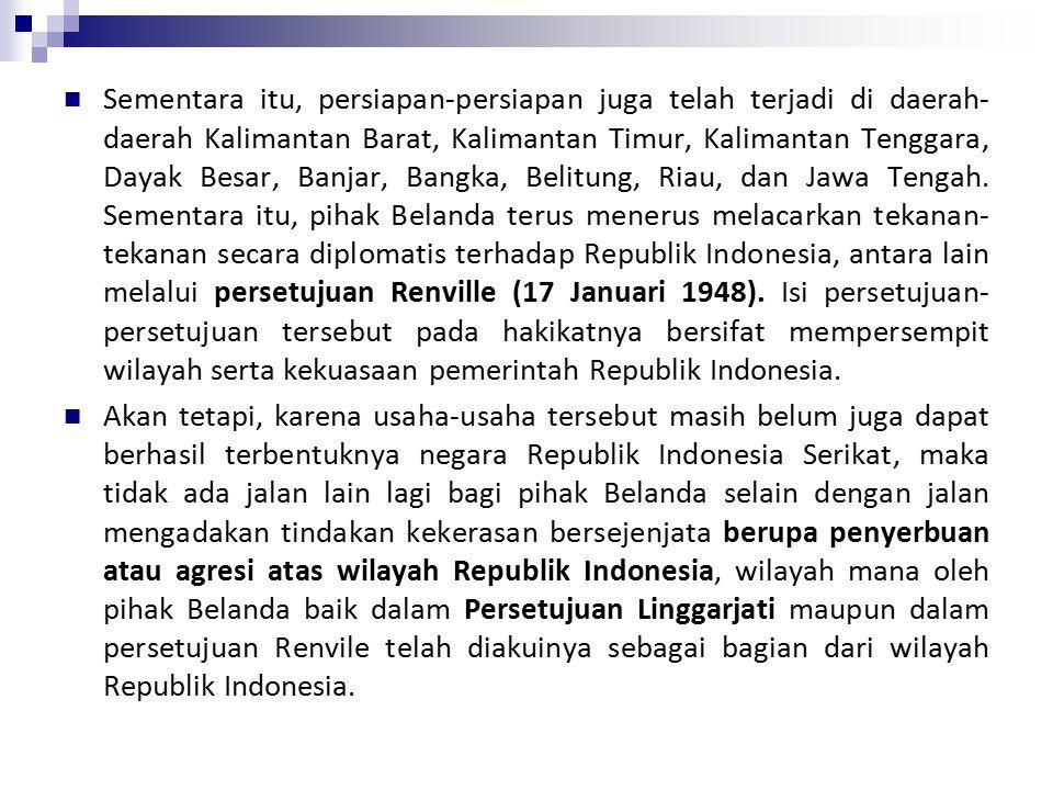 Sementara itu, persiapan-persiapan juga telah terjadi di daerah- daerah Kalimantan Barat, Kalimantan Timur, Kalimantan Tenggara, Dayak Besar, Banjar, Bangka, Belitung, Riau, dan Jawa Tengah.