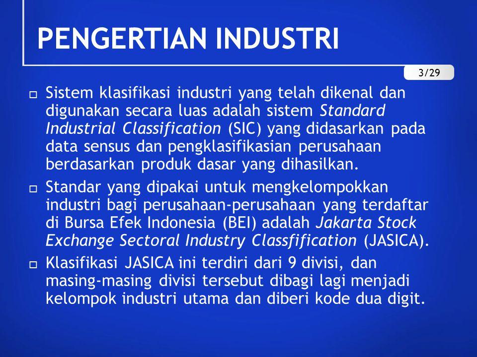  Sistem klasifikasi industri yang telah dikenal dan digunakan secara luas adalah sistem Standard Industrial Classification (SIC) yang didasarkan pada data sensus dan pengklasifikasian perusahaan berdasarkan produk dasar yang dihasilkan.