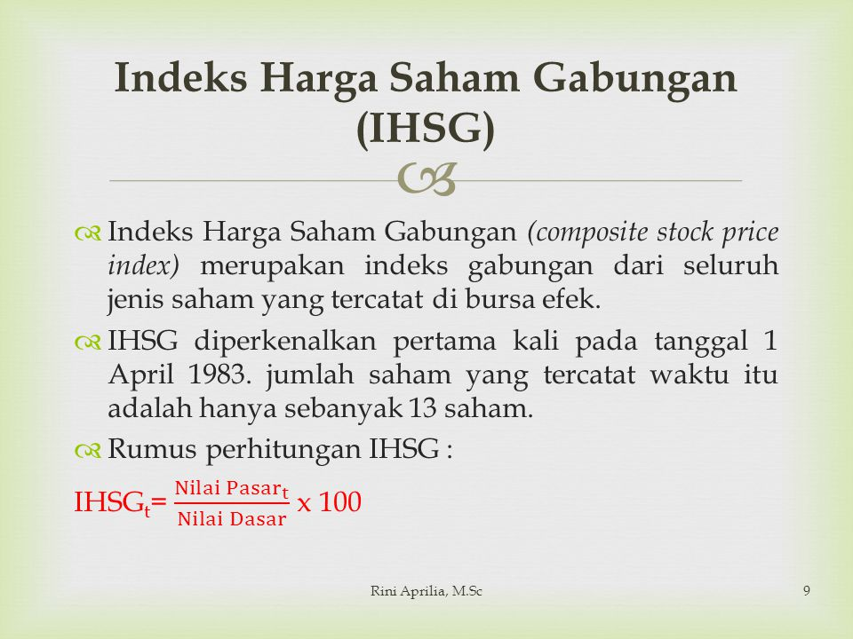  Rini Aprilia, M.Sc9 Indeks Harga Saham Gabungan (IHSG)