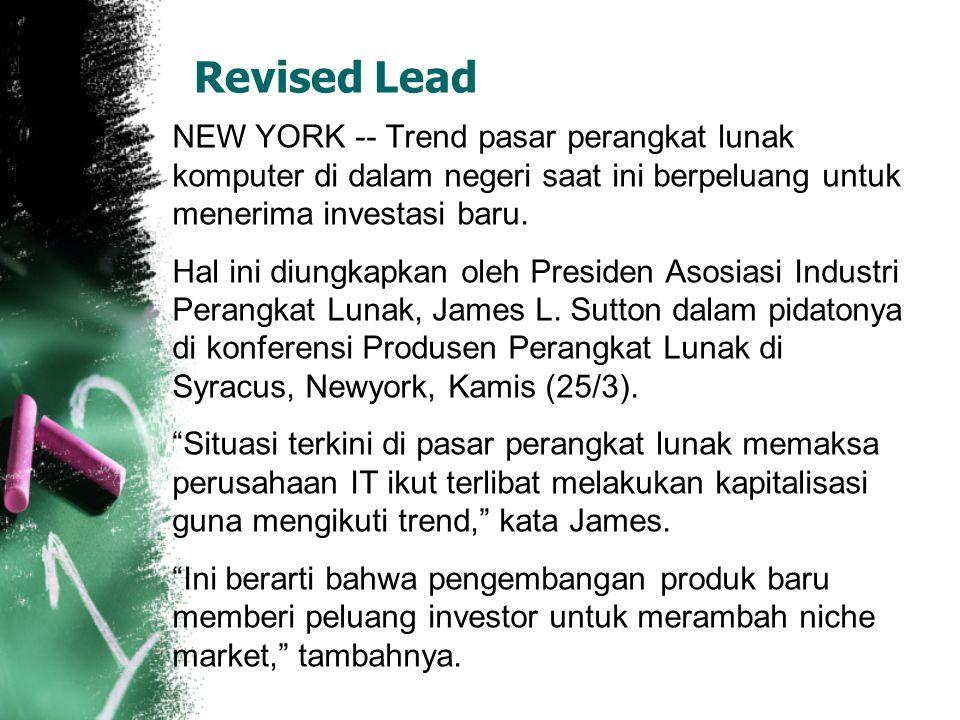 Revised Lead NEW YORK -- Trend pasar perangkat lunak komputer di dalam negeri saat ini berpeluang untuk menerima investasi baru. Hal ini diungkapkan o