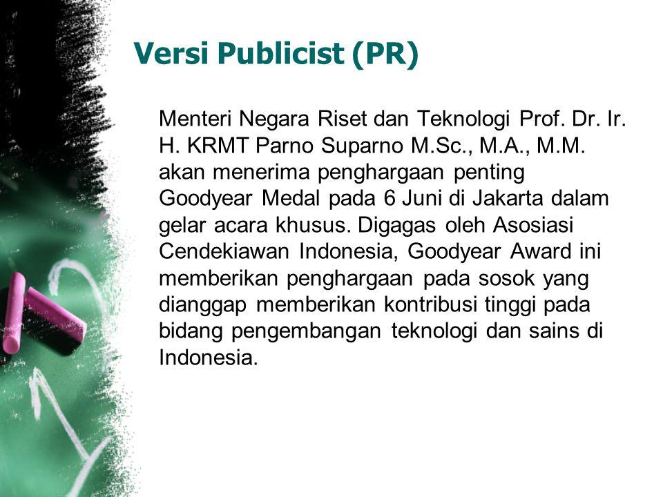 Versi Publicist (PR) Menteri Negara Riset dan Teknologi Prof. Dr. Ir. H. KRMT Parno Suparno M.Sc., M.A., M.M. akan menerima penghargaan penting Goodye