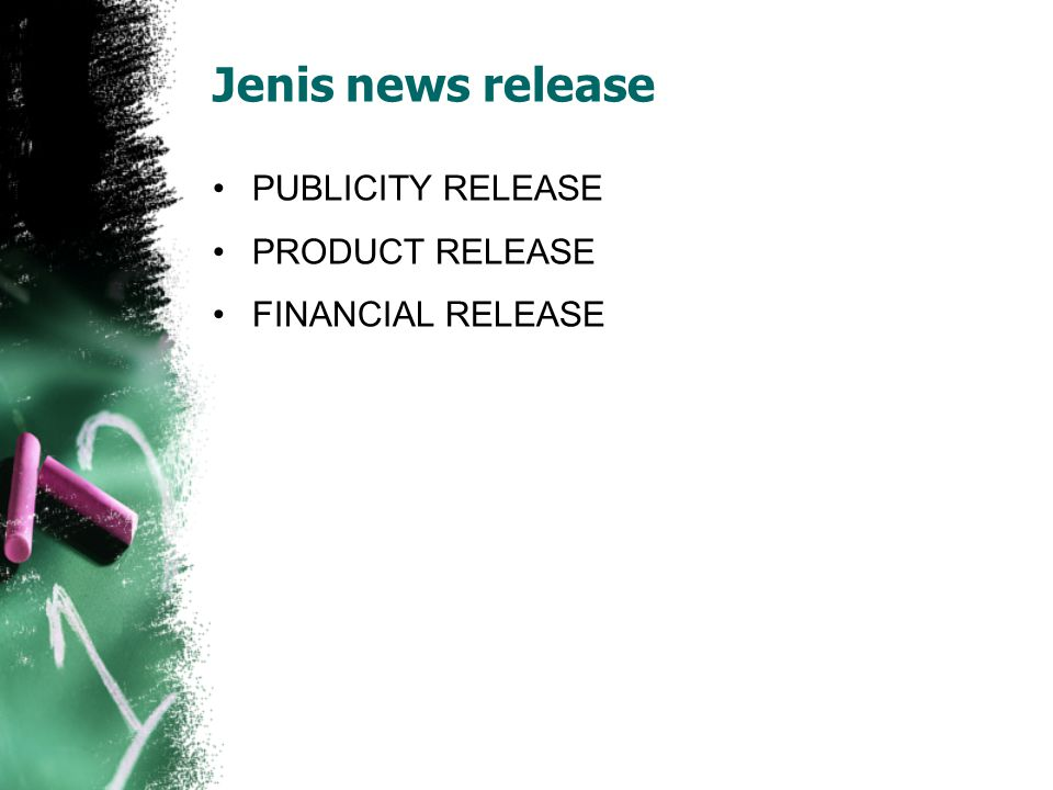 Jenis news release PUBLICITY RELEASE PRODUCT RELEASE FINANCIAL RELEASE
