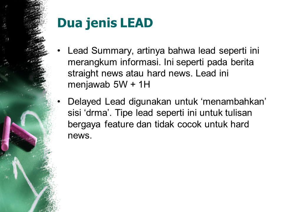 Dua jenis LEAD Lead Summary, artinya bahwa lead seperti ini merangkum informasi.