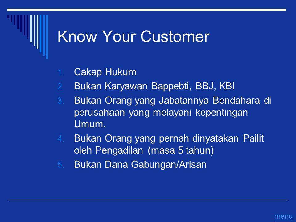 Know Your Customer 1. Cakap Hukum 2. Bukan Karyawan Bappebti, BBJ, KBI 3. Bukan Orang yang Jabatannya Bendahara di perusahaan yang melayani kepentinga