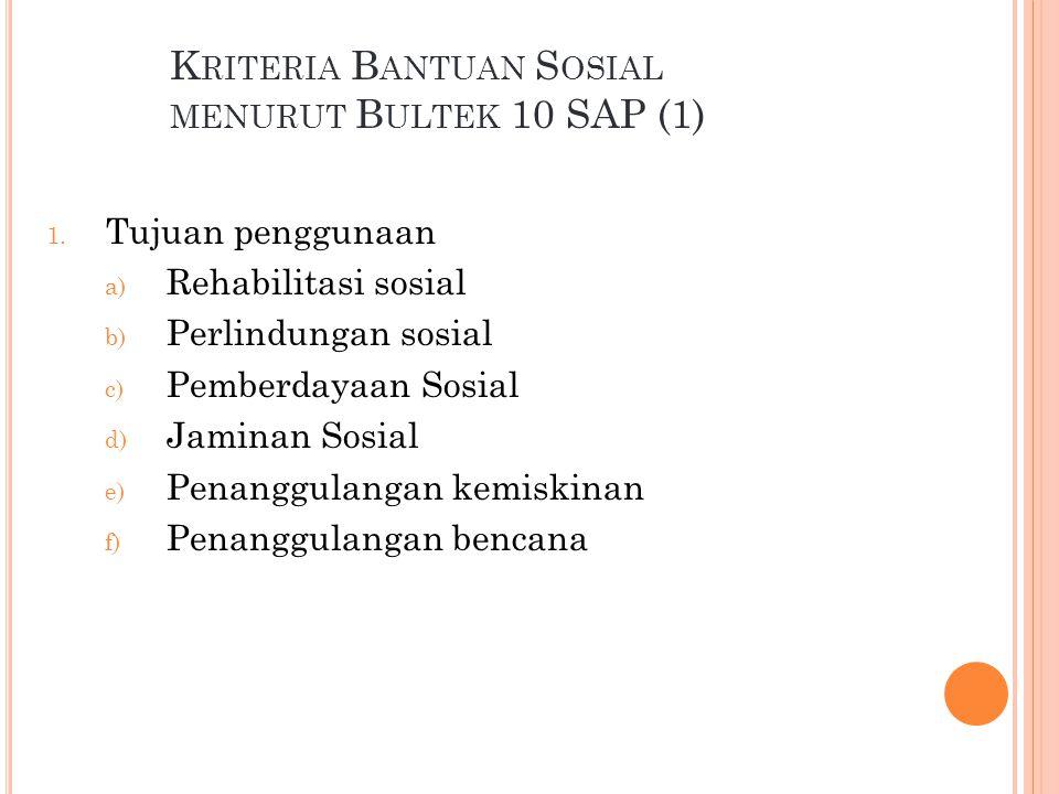 K RITERIA B ANTUAN S OSIAL MENURUT B ULTEK 10 SAP (2) 2.