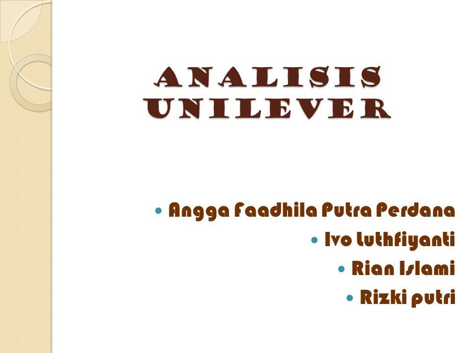 Analisis unilever Angga Faadhila Putra Perdana Ivo Luthfiyanti Rian Islami Rizki putri