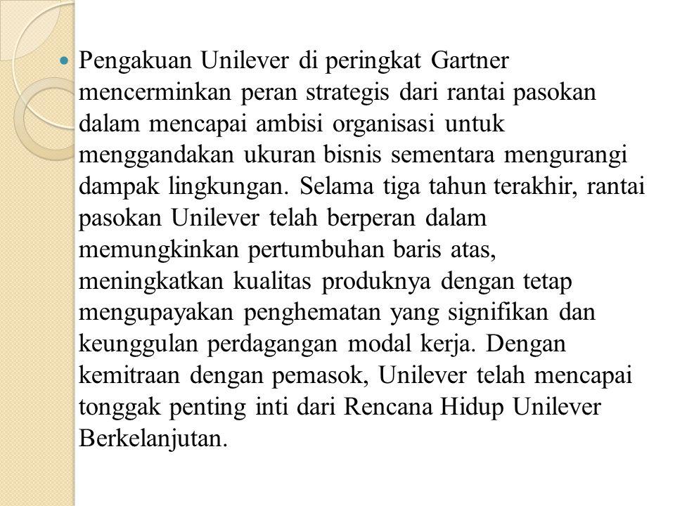 Pengakuan Unilever di peringkat Gartner mencerminkan peran strategis dari rantai pasokan dalam mencapai ambisi organisasi untuk menggandakan ukuran bi