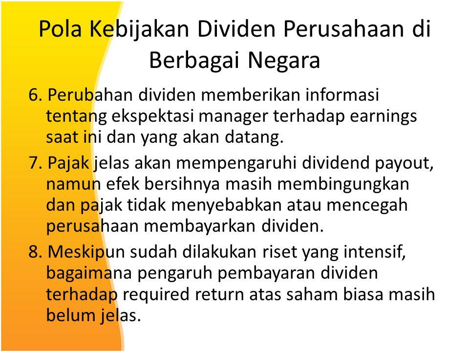 Pola Kebijakan Dividen Perusahaan di Berbagai Negara 6. Perubahan dividen memberikan informasi tentang ekspektasi manager terhadap earnings saat ini d