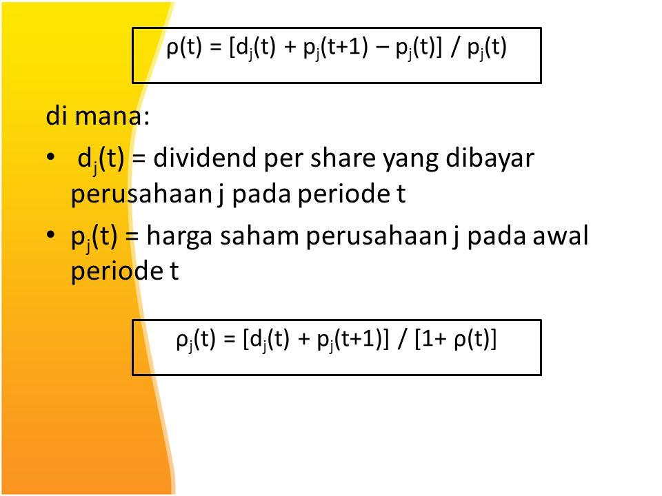 di mana: d j (t) = dividend per share yang dibayar perusahaan j pada periode t p j (t) = harga saham perusahaan j pada awal periode t ρ(t) = [d j (t)