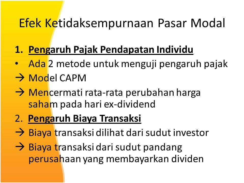 Efek Ketidaksempurnaan Pasar Modal 1.Pengaruh Pajak Pendapatan Individu Ada 2 metode untuk menguji pengaruh pajak  Model CAPM  Mencermati rata-rata