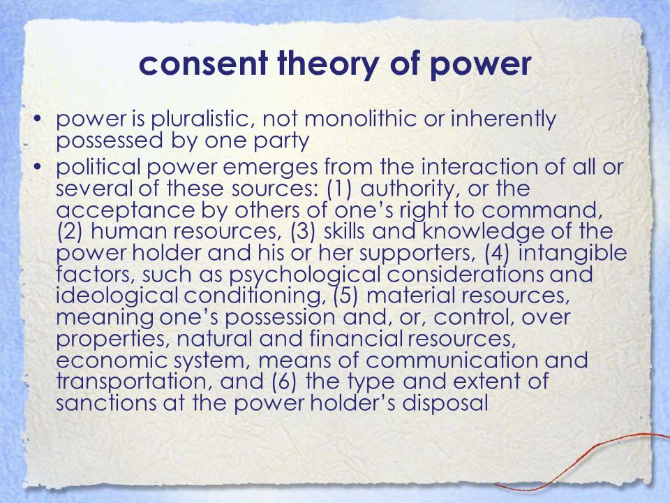 consent theory of power a power holder is dependent on the obedience and cooperation of others in allowing him or her to gain access to the above sources – nonviolence is about exploiting this dependency, i.e.
