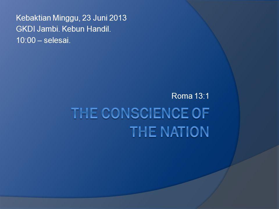 Kebaktian Minggu, 23 Juni 2013 GKDI Jambi. Kebun Handil. 10:00 – selesai. Roma 13:1