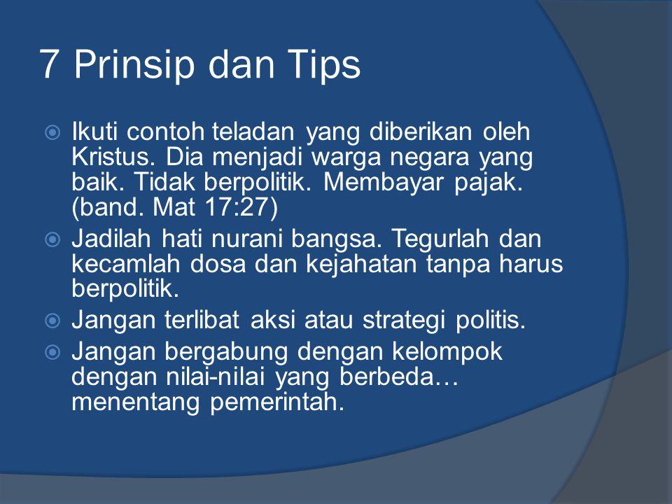 7 Prinsip dan Tips  Ikuti contoh teladan yang diberikan oleh Kristus.