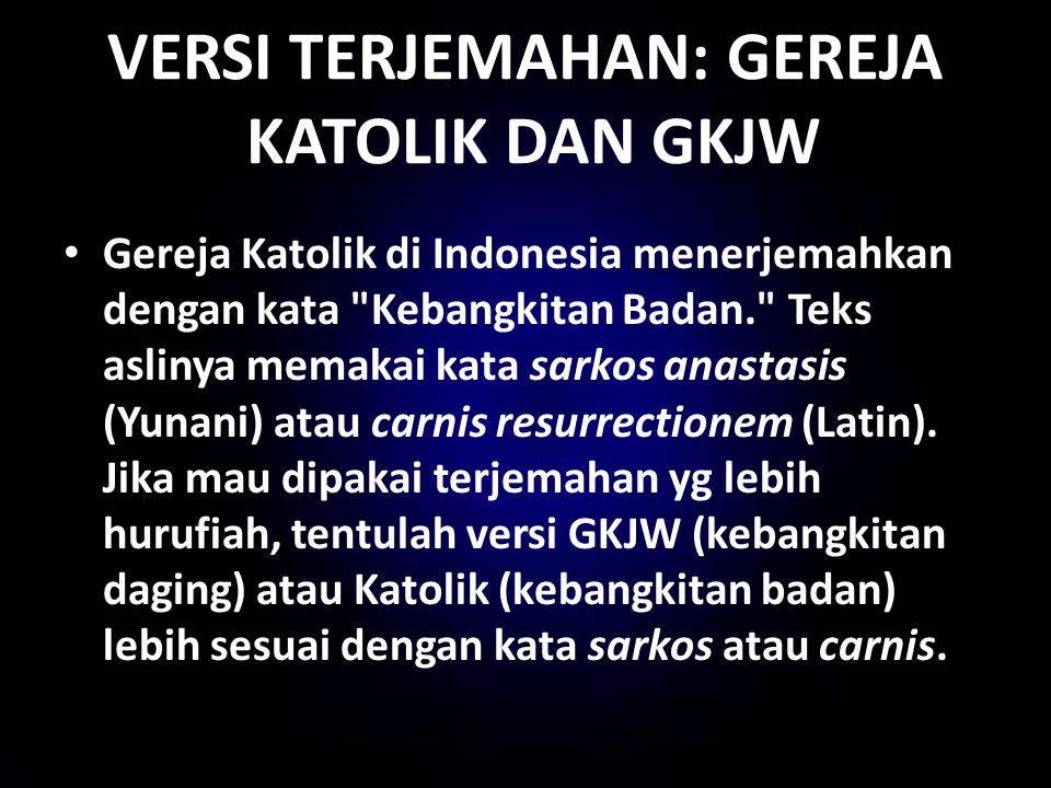 VERSI TERJEMAHAN: GEREJA KATOLIK DAN GKJW Gereja Katolik di Indonesia menerjemahkan dengan kata