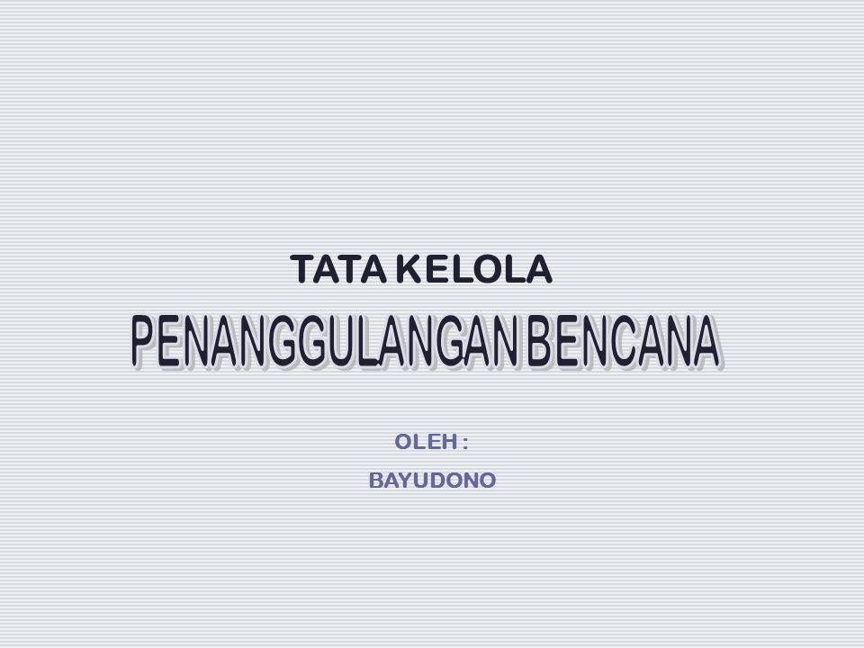 TATA KELOLA OLEH : BAYUDONO