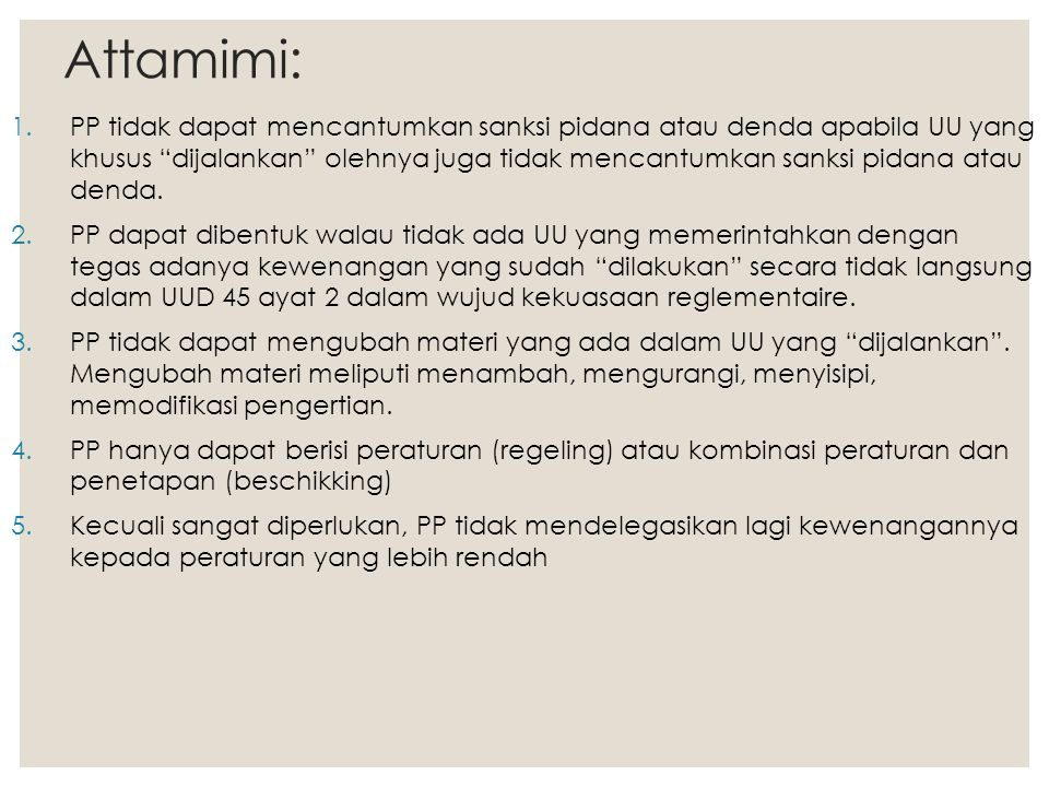 "Attamimi: 1.PP tidak dapat mencantumkan sanksi pidana atau denda apabila UU yang khusus ""dijalankan"" olehnya juga tidak mencantumkan sanksi pidana ata"