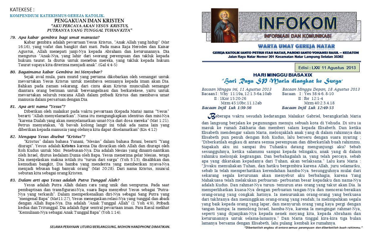PENGUMUMAN GEREJA 1.Petugas Liturgi Minggu depan, 18 Agustus 2013 :  Lektor: Sdr.