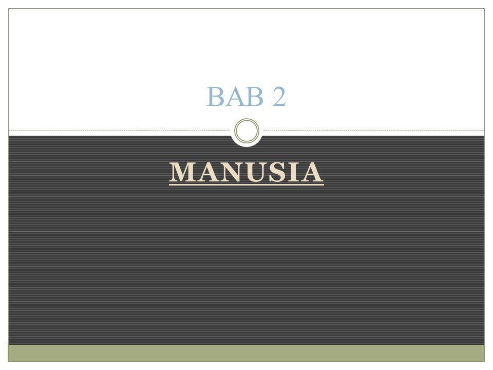 MANUSIA BAB 2