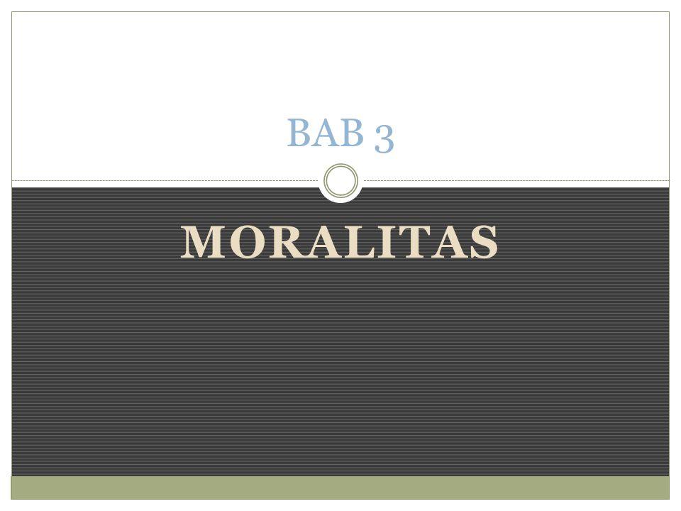 MORALITAS BAB 3