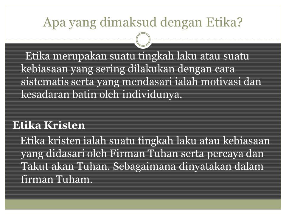 Apa yang dimaksud dengan Etika.