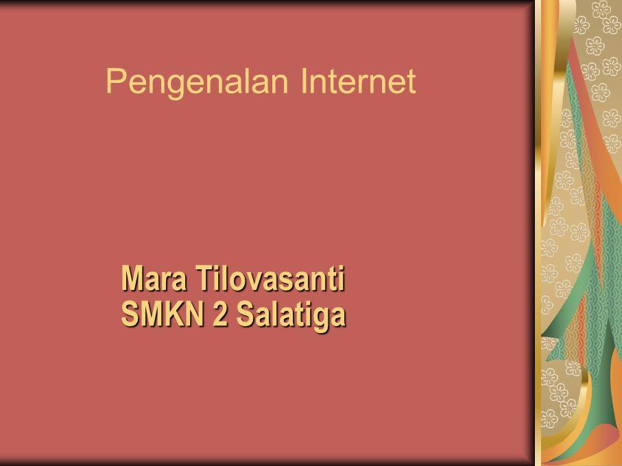 Mara Tilovasanti SMKN 2 Salatiga Pengenalan Internet