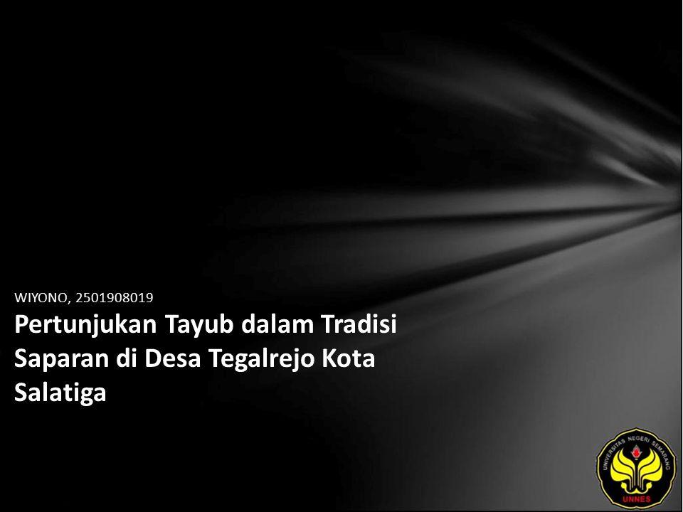 WIYONO, 2501908019 Pertunjukan Tayub dalam Tradisi Saparan di Desa Tegalrejo Kota Salatiga