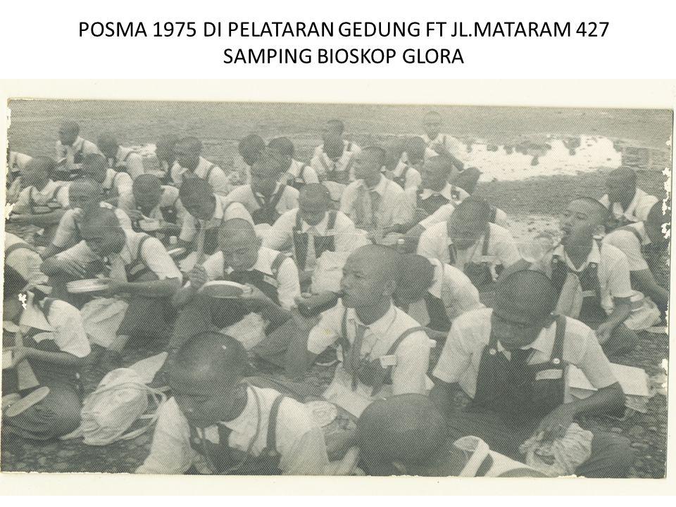 POSMA 1975 DI PELATARAN GEDUNG FT JL.MATARAM 427 SAMPING BIOSKOP GLORA